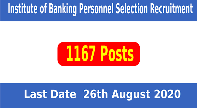 Institute Of Banking Personnel Selection Recruitment 1167 Posts