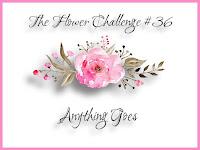 http://theflowerchallenge.blogspot.com/2019/09/the-flower-challenge-36-anything-goes.html