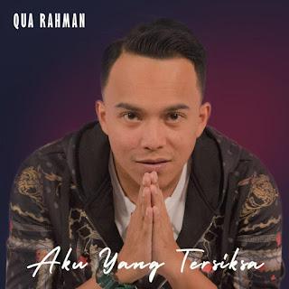 Qua Rahman - Aku Yang Tersiksa MP3