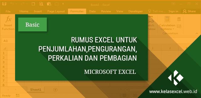 Rumus Penjumlahan Excel, Pengurangan, Pembagian dan Rumus Perkalian Excel