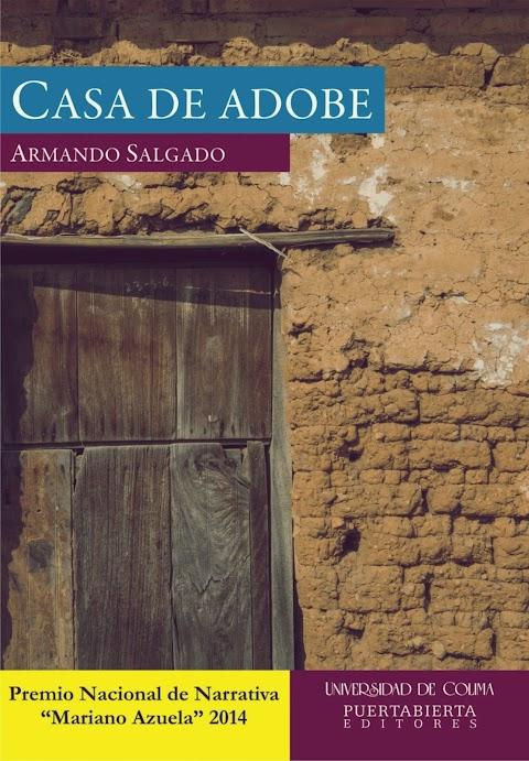 PUERTABIERTA EDITORES 'Casa de adobe' de Armando Salgado
