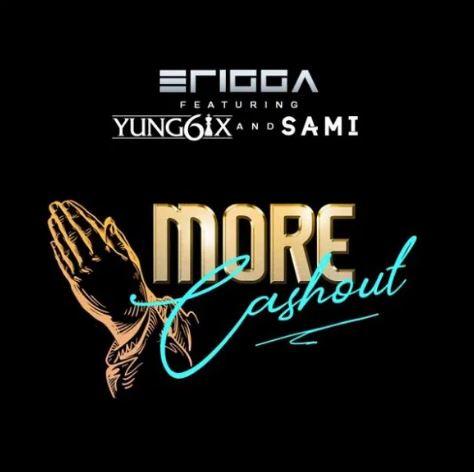 [Music] Erigga ft. Yung6ix, Sami – More Cash Out