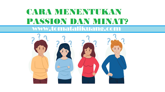 cara menentukan passion minat tomatalikuang.com
