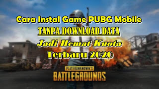 Cara Mudah Instal Game PUBG Mobile Tanpa Download Data