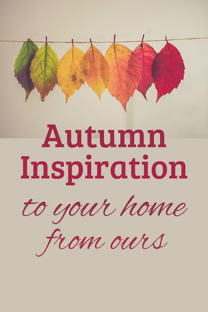 Autumn ideas from our homestead to your home.