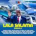 AUDIO l Tanzania All Stars - Lala Salama (Magufuli) l Download
