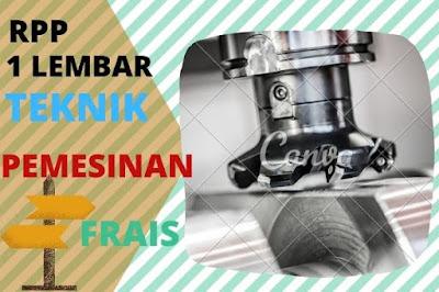 download rpp 1 lembar teknik pemesnan frais