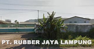 Peluang Kerja Lampung Terbaru Oktober 2016 Dari PT. Rubber Jaya Lampung