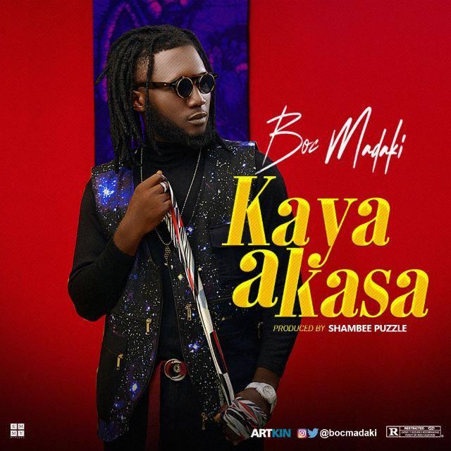 #MUSIC: BOC MADAKI- KAYA AKASA (3MB) |@BOCMadaki