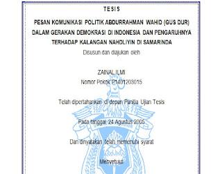 """Download contoh Thesis ilmu komunikasi """"PESAN KOMUNIKASI POLITIK ABDURRAHMAN WAHID (GUS DUR) DALAM GERAKAN DEMOKRASI DI INDONESIA DAN PENGARUHNYA TERHADAP KALANGAN NAHDLIYIN DI SAMARINDA"""""""