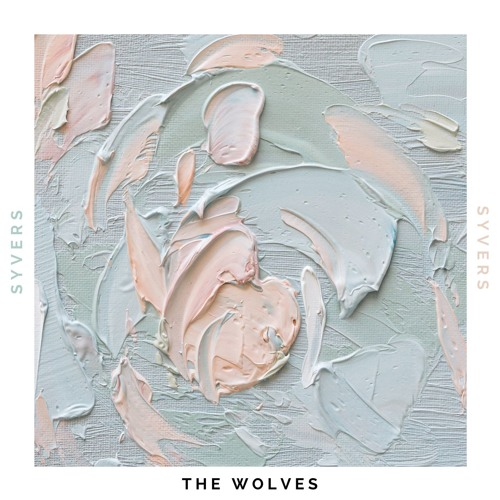 "Syvers Unveil New Single ""The Wolves"""