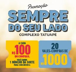 Promoção Complexo Tatuapé Dia dos Pais Sempre Do Seu Lado Vales-Compras 1 Mil Reais