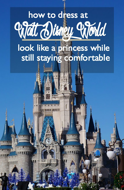 How to Dress at Walt Disney World: Look Like a Princess While Staying Comfortable | CosmosMariners.com