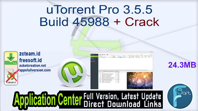 uTorrent Pro 3.5.5 Build 45988 + Crack_ ZcTeam.id