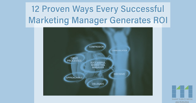 12 Proven Ways Every Successful Marketing Manager Generates ROI