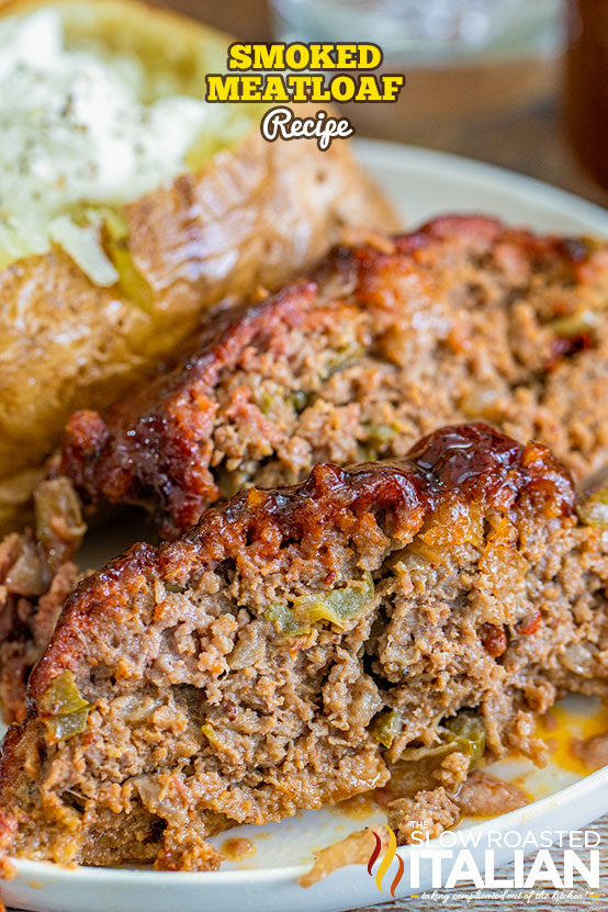 Smoked Meatloaf plated with baked potato
