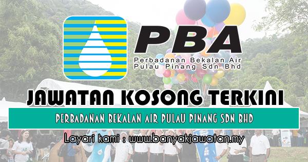 Jawatan Kosong 2018 di Perbadanan Bekalan Air Pulau Pinang Sdn Bhd