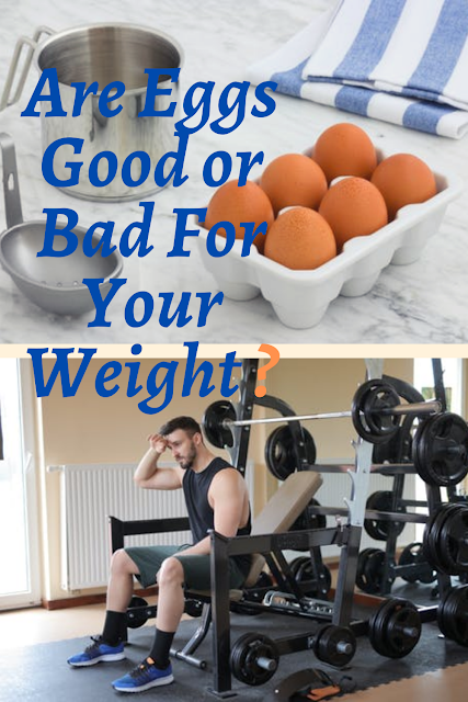 Are Eggs Good or Bad for Your Weight