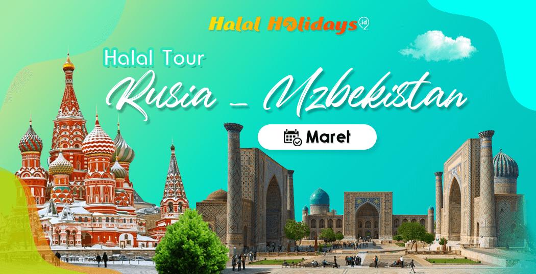 Paket Tour Rusia Uzbekistan Murah Bulan Maret 2021