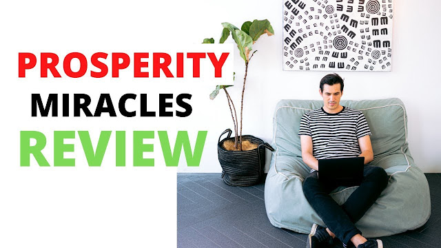 Prosperity Miracles Review – Does This Program Offers A life Filled With Prosperity Prosperity Miracles system How Does Prosperity Miracles program Work Benefits Of Prosperity Miracles program What You Will Learn From This Miracle Book