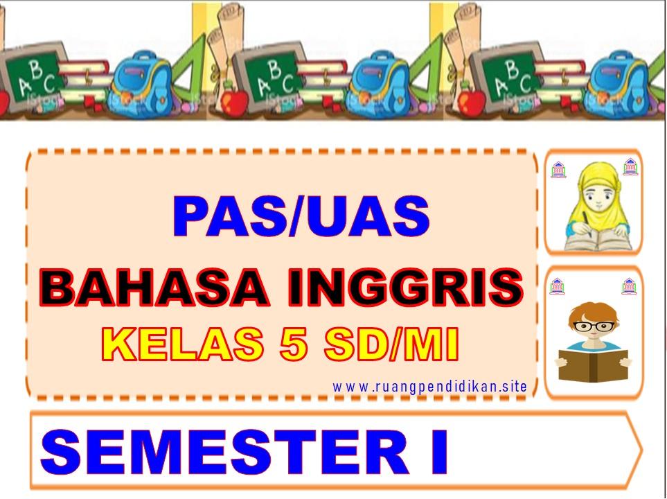 Soal PAS/UAS Bahasa Inggris Kelas 5 SD/MI