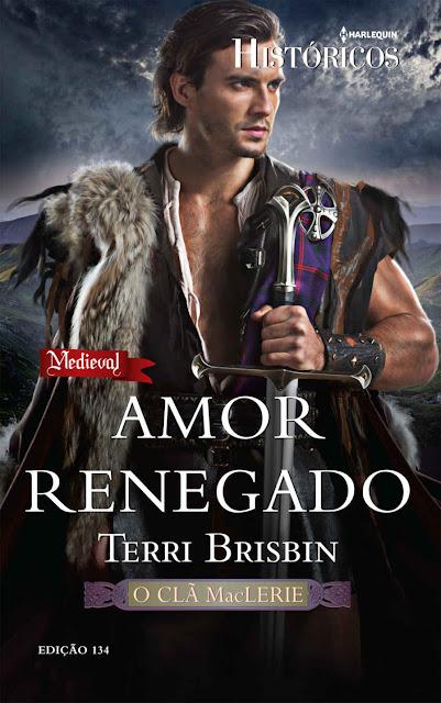 Amor Renegado Harlequin Históricos - ed.134 - Terri Brisbin
