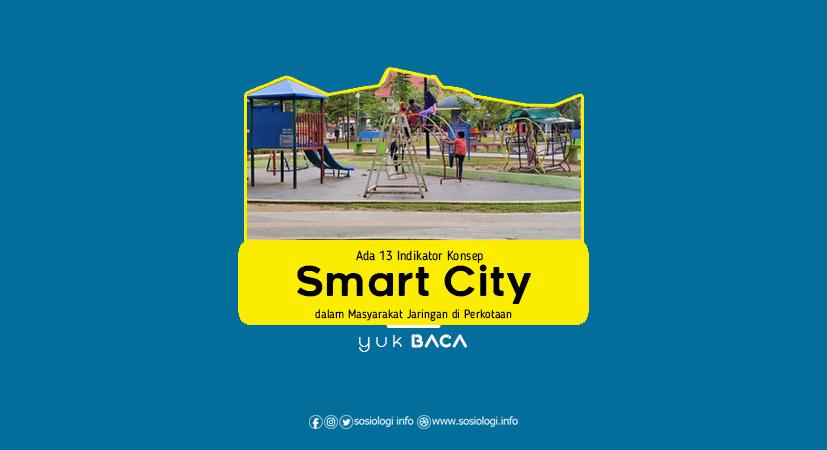 Ada 13 Indikator Konsep Smart City dalam Masyarakat Perkotaan