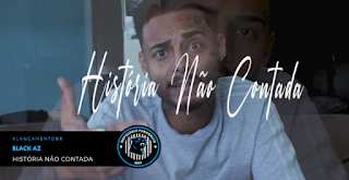 """Marcando um novo ciclo em sua carreira, Black AZ lança o clipe """"História não contada"""""""