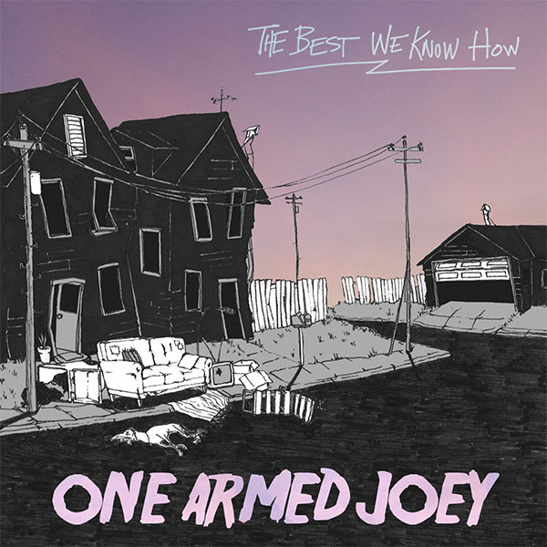 """One Armed Joey stream new EP """"The Best We Know How"""""""
