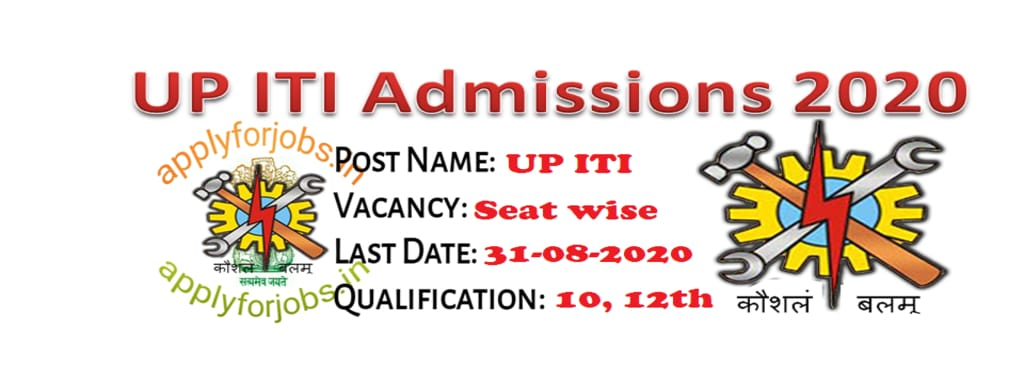 UP ITI Admissions 2020 Application, applyforjobs.in, sarkariresult.com