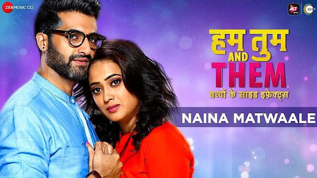 NAINA MATWAALE Lyrics in Hindi