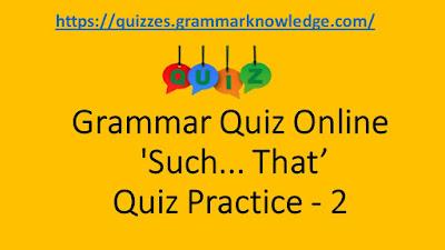 Grammar Quiz Online 'Such... That' Quiz