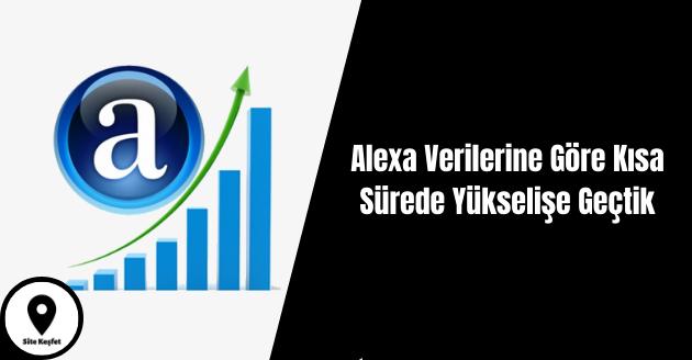 Alexa Verilerine Göre Kısa Sürede Yükselişe Geçtik