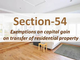 Section 54: Exemptions on Capital Gain on Transfer of Property