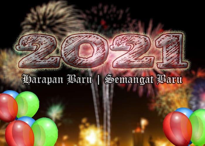 2021 Harapan dan Semangat Baru