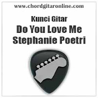 Chord Kunci Gitar Do You Love Me Stephanie Poetri
