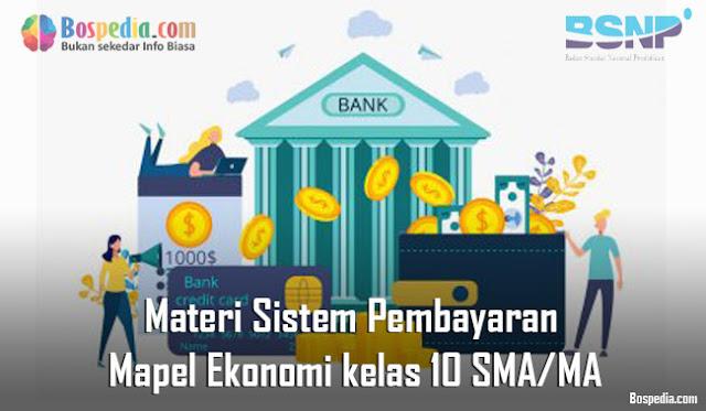 Materi Sistem Pembayaran Mapel Ekonomi kelas 10 SMA/MA