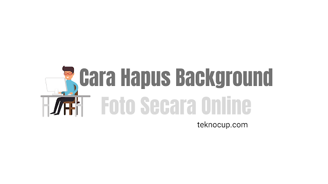 Cara Hapus Background Foto Secara Online