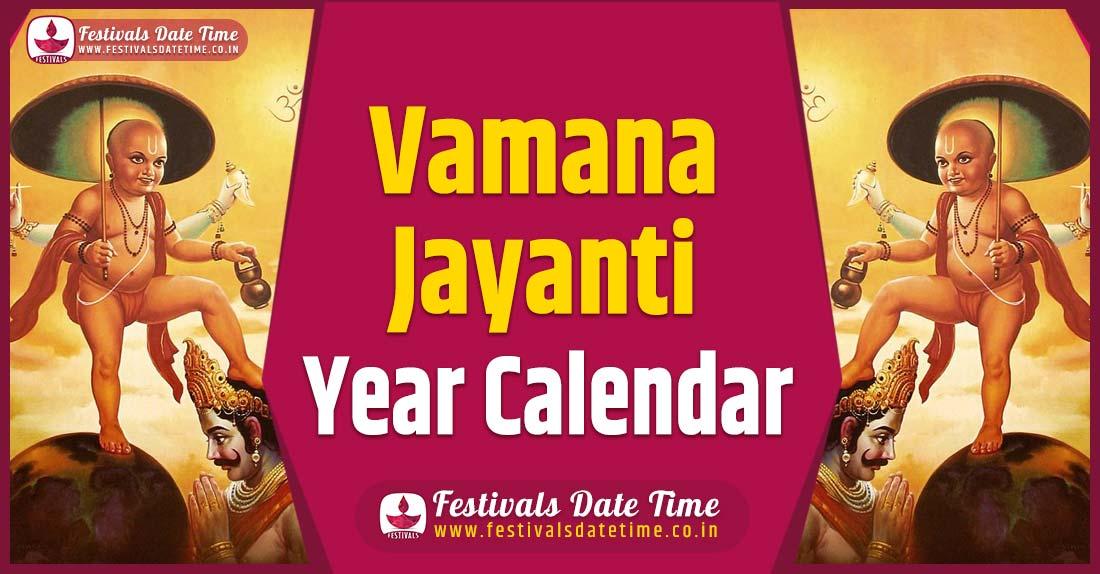 Vamana Jayanti Year Calendar, Vamana Jayanti Year Festival Schedule