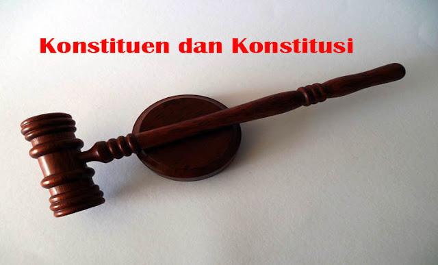 Pengertian Konstituen dan Konstitusi Manurut Ahli