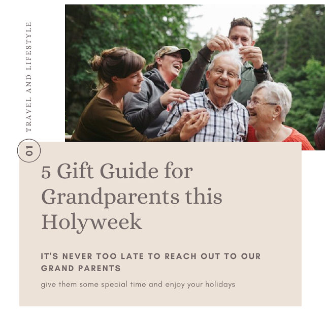 5 Gift Guide for Grandparents this Holyweek