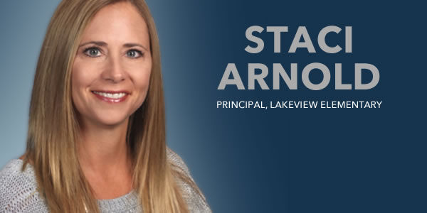 Staci Arnold, Principal, Lakeview Elementary