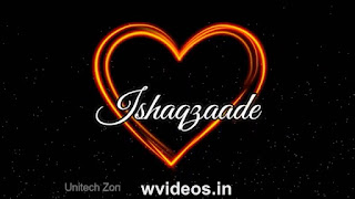 Ishaqzaade Whatsapp Status Love Video