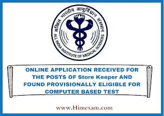 ONLINE APPLICATION RECEIVED FOR THE POSTS OF STORE KEEPER AND FOUND PROVISIONALLY ELIGIBLE FOR COMPUTER BASED TEST