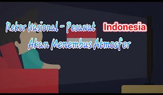 Rekor Nasional - Pesawat Indonesia Akan Menembus Atmosfer