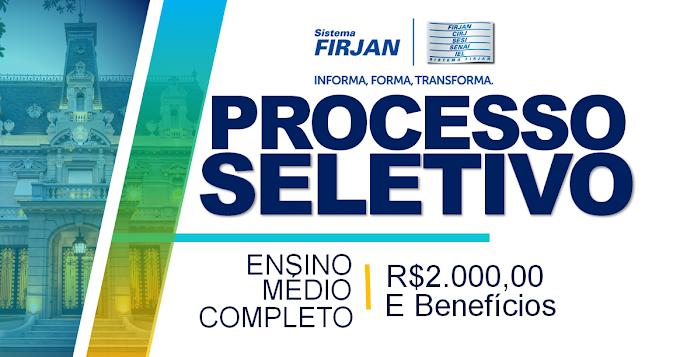 Processo seletivo Firjan para candidatos com ensino médio! R$2.000,00 ao mês