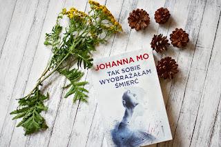 Johanna Mo - Tak sobie wyobrażałam śmierć - Helena Mobacke #1