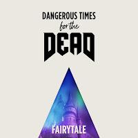 """Το single των Dangerous Times for the Dead """"Fairytale"""""""