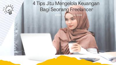 4 Tips Jitu Mengelola Keuangan Bagi Seorang Freelancer