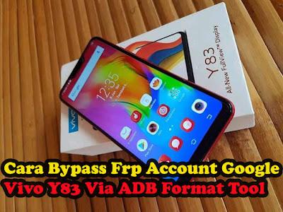 Update-Baru-Cara-Bypass-Frp-Vivo-Y83-Via-ADB-Format-Tool-Vivo-Gratis-Tested